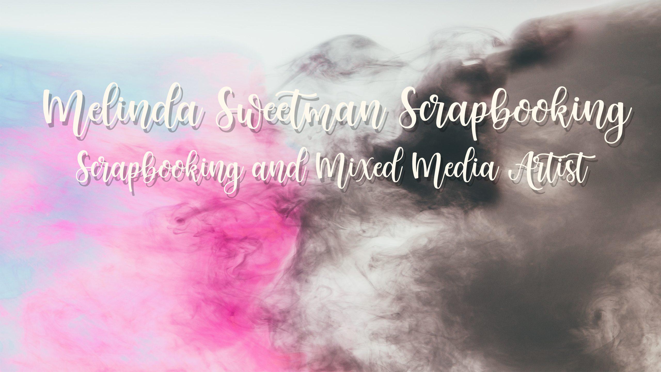 Melinda Sweetman Scrapbooking
